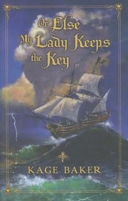 Cover of: Or Else My Lady Keeps The Key