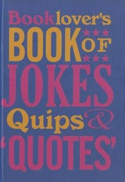 Cover of: Booklovers Book Of Jokes Quips Quotes