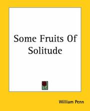 Cover of: Some Fruits Of Solitude by William Penn