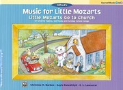 Cover of: Little Mozarts Go to Church Sacred Book 3  4