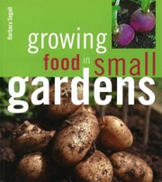 Cover of: Growing Food In Small Gardens