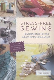 Cover of: Stressfree Sewing Troubleshooting Tips And Advice For The Savvy Sewer