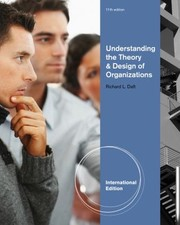 Cover of: Understanding The Theory And Design Of Organizations