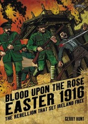 Cover of: Blood Upon The Rose Easter 1916 The Rebellion That Set Ireland Free