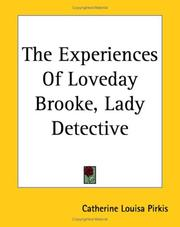 Cover of: The Experiences Of Loveday Brooke, Lady Detective | Catharine Louisa Pirkis