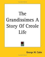Cover of: The Grandissimes A Story Of Creole Life
