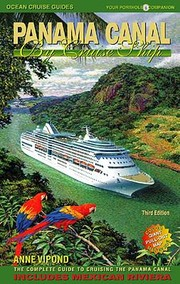 Cover of: Panama Canal By Cruise Ship The Complete Guide To Cruising The Panama Canal