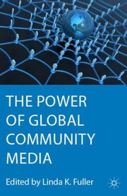 Cover of: The Power Of Global Community Media