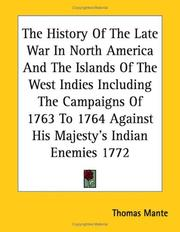 The history of the late war in North-America, and the islands of the West-Indies by Thomas Mante