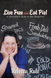 Cover of: Live Free And Eat Pie A Storytellers Guide To New Hampshire