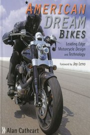 Cover of: American Dream Bikes Leading Edge Motorcycle Design And Technology