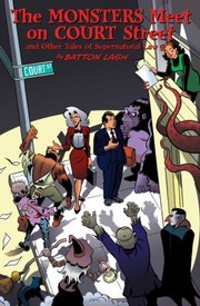 Cover of: The Monsters Meet On Court Street And Other Tales Of Supernatural Law