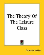 Cover of: The Theory Of The Leisure Class | Thorstein Veblen