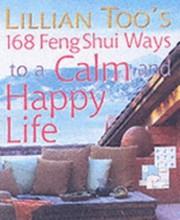 Cover of: Lillian Toos 168 Feng Shui Ways To A Calm And Happy Life
