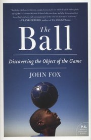 Cover of: The Ball Discovering The Object Of The Game