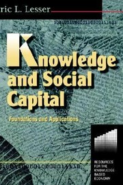 Knowledge and Social Capital: Foundations and Applications