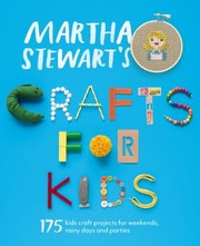 Cover of: Martha Stewarts Crafts For Kids 175 Kids Craft Projects For Weekends Rainy Days And Parties
