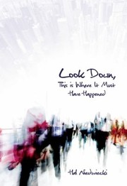 Cover of: Look Down This Is Where It Must Have Happened