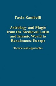 Cover of: Astrology and Magic from the Medieval Islamic World to Renaissance Europe