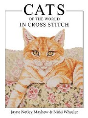 Cover of: Cats Of The World In Cross Stitch