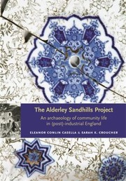 Cover of: The Alderley Sandhills Project An Archaeology Of Community Life In Postindustrial England