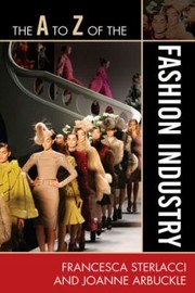 Cover of: The A To Z Of The Fashion Industry