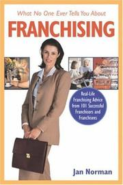 Cover of: What no one ever tells you about franchising