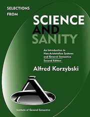 Cover of: Selections From Science And Sanity An Introduction To Nonaristotelian Systems And General Semantics