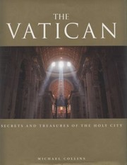Cover of: The Vatican Secrets And Treasures Of The Holy City