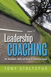 Cover of: Leadership Coaching: The Disciplines, Skills, and Heart of a Christian Coach