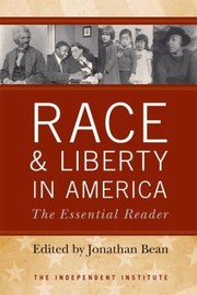 Cover of: Race And Liberty In America The Essential Reader