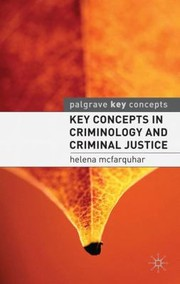 Cover of: Key Concepts In Criminology And Criminal Justice