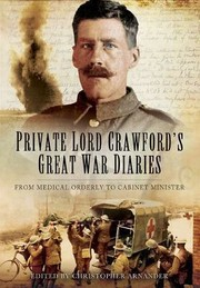 Cover of: Private Lord Crawfords Great War Diaries From Medical Orderly To Cabinet Minister