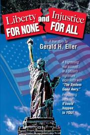 Cover of: Liberty for None and Injustice for All | Gerald H. Eller