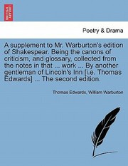 Cover of: Supplement To Mr Warburtons Edition Of Shakespear Being The Canons Of