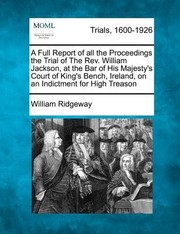Cover of: A   Full Report of All the Proceedings the Trial of the REV William Jackson at the Bar of His Majestys Court of Kings Bench Ireland on an Indict