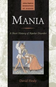 Cover of: Mania A Short History Of Bipolar Disorder |