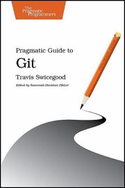 Cover of: Pragmatic Guide To Git