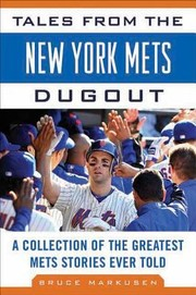Cover of: Tales From The New York Mets Dugout A Collection Of The Greatest Mets Stories Ever Told