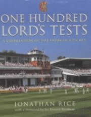 Cover of: One Hundred Lords Tests A Celebration Of The Home Of Cricket