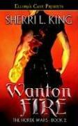 Cover of: Wanton Fire (The Horde Wars) (Book 2)