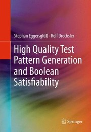 Cover of: High Quality Test Pattern Generation Robust Algorithms Using Boolean Satisfiability