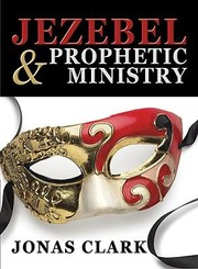 Cover of: Jezebel and Prophetic Ministry