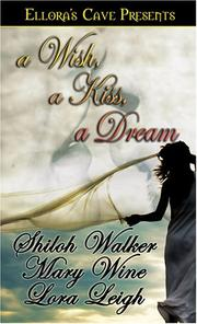 Cover of: A Wish a Kiss a Dream (Anthology) (Includes Leigh's Cowboy #2 and Wine's Dream #3)