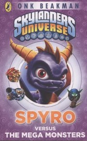 Cover of: Spyro Versus The Mega Monsters |