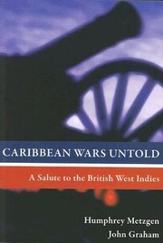 Cover of: Caribbean Wars Untold A Salute To The British West Indies