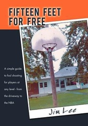 Cover of: Fifteen Feet For Free A Simple Guide To Foul Shooting For Players At Level From The