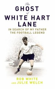 Cover of: The Ghost Of White Hart Lane The Story Of John White