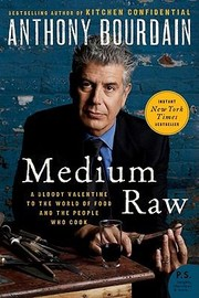 Cover of: Medium Raw A Bloody Valentine To The World Of Food And The People Who Cook