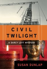 Cover of: Civil Twilight A Darcy Lott Mystery